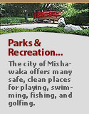 So many parks...Fish, golf, swim, play in Mishawaka. Click here!